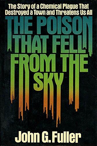 The Poison That Fell From the Sky: Fuller, John Grant