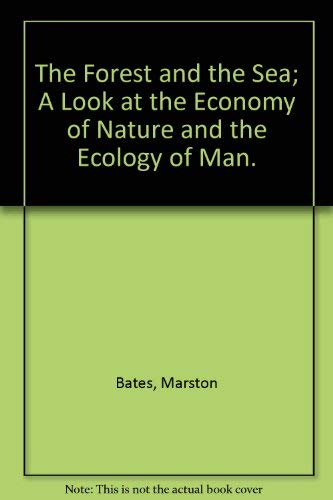 9780394425368: The Forest and the Sea; A Look at the Economy of Nature and the Ecology of Man.