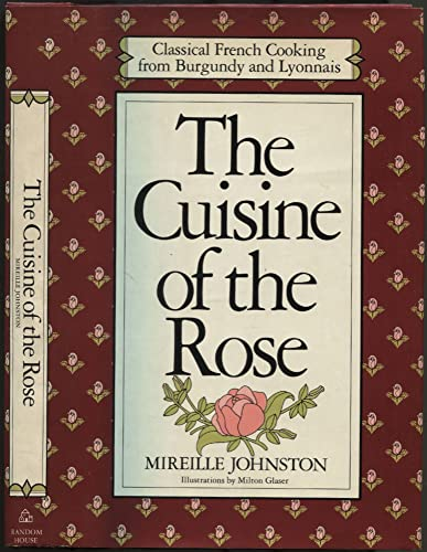 9780394425658: The Cuisine of the Rose: Classical French Cooking from Burgundy and Lyonnais
