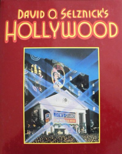 9780394425955: David O. Selznick's Hollywood / Written & Produced by Ronald Haver ; Designed by Thomas Ingalls