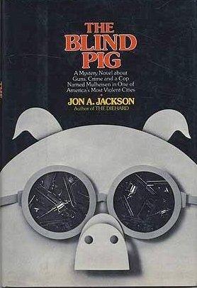 THE BLIND PIG: Jackson, Jon A.