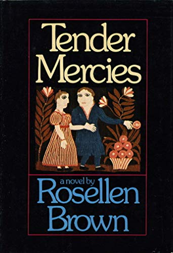 Tender Mercies (0394427416) by Rosellen Brown