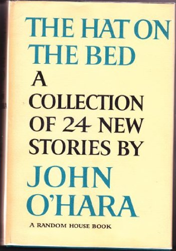 The Hat on the Bed (9780394427928) by John O'Hara
