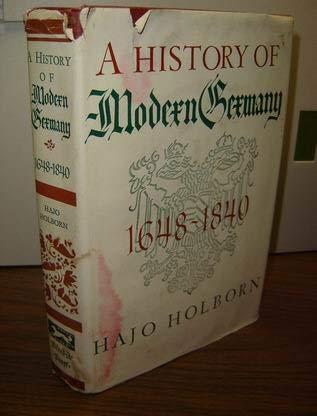 History of Modern Germany: 1648-1840: Holborn, Hajo