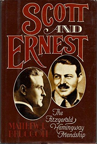 Scott and Ernest the Fitzgerald Hemingway Friendship: Bruccoli, Matthew J.