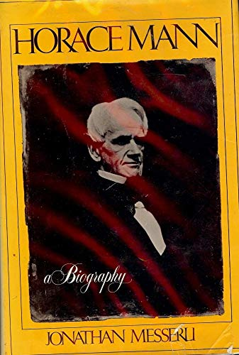 Horace Mann: A Biography: Jonathan Messerli