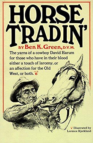 Horse Tradin': The Yarns of a Cowboy: Green, Ben K.