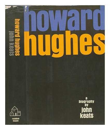 Howard Hughes: Keats, John