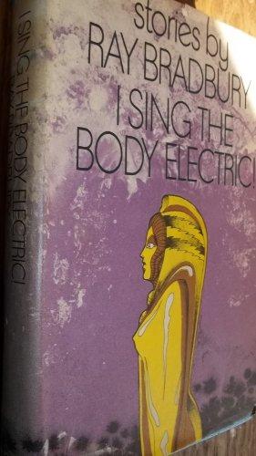 I Sing the Body Electric! Stories.: Bradbury, Ray