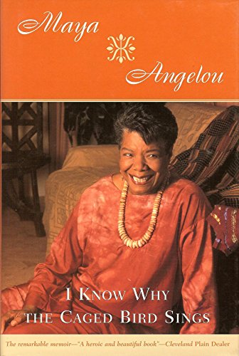 I know why the caged bird sings: Angelou, Maya
