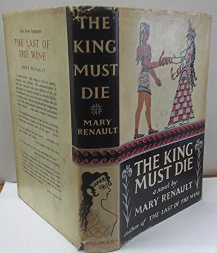 9780394431956: The King Must Die