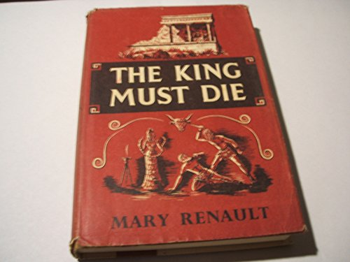 9780394431956: The King Must Die