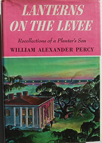Lanterns on the Levee: Recollections of a Planter's Son: Percy, William Alexander
