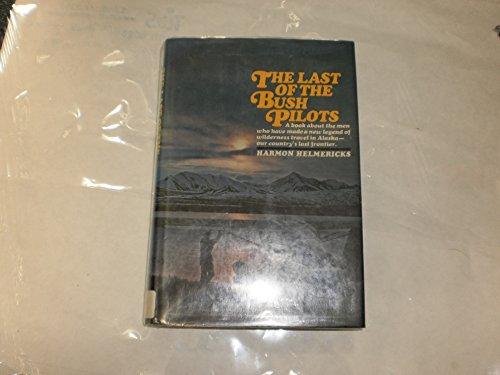 The Last of the Bush Pilots: Helmericks, Harmon