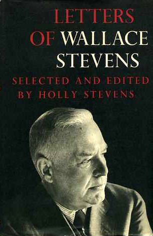 Letters of Wallace Stevens: Stevens, Holly, Editor