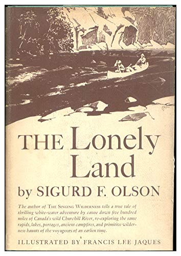 The Lonely Land: Sigurd F. Olson