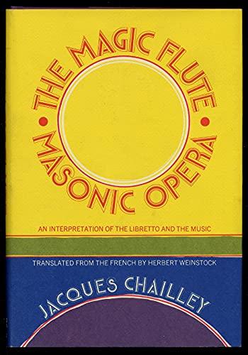 The Magic Flute, Masonic Opera: An Interpretation: Chailley, Jacques