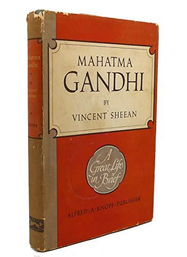 Mahatma Gandhi, a Great Life in Brief.: Sheean, Vincent,