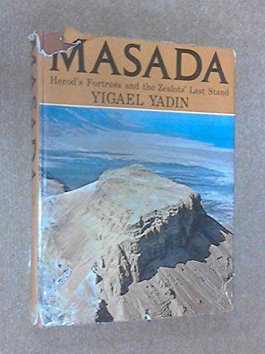 Masada: Herod's Fortress and the Zealot's Last: Yadin, Yigael