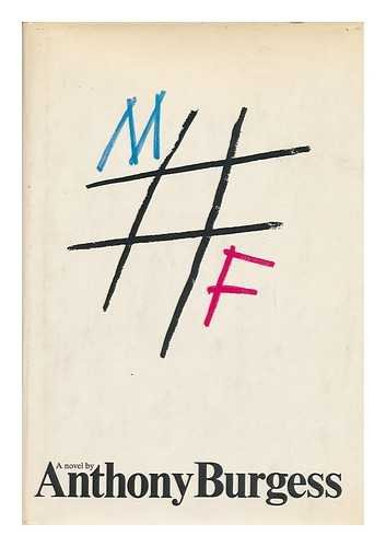 M # F,A NOVEL .: Burgess, Anthony