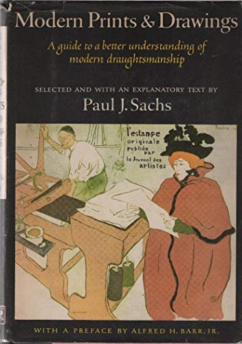 Modern prints & drawings ~ a guide: Sachs, Paul J.
