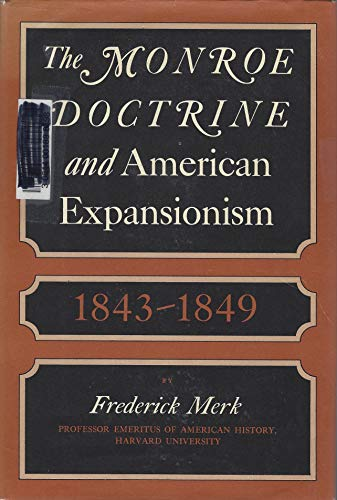 9780394436685: The Monroe Doctrine and American Expansionism, 1843-1849,