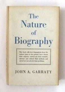 The nature of biography: Garraty, John A.