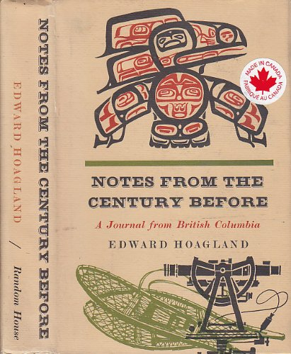 Notes From the Century Before: A Journal of British Columbia (0394438744) by Edward Hoagland