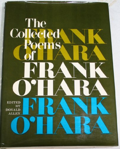 THE COLLECTED POEMS OF FRANK O'HARA: O'hara, Frank