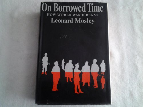 9780394439105: ON BORROWED TIME: HOW WORLD WAR II BEGAN.