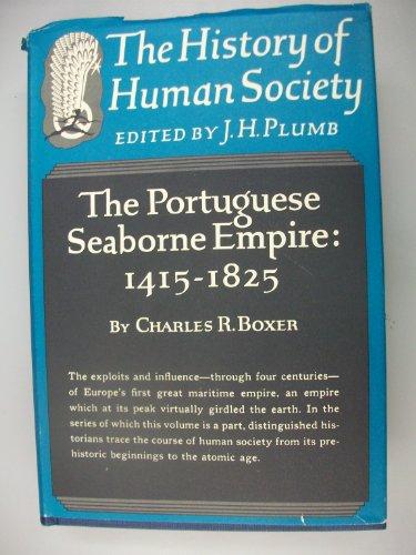 The Portuguese Seaborne Empire, 1415-1825,: Boxer, Charles Ralph;