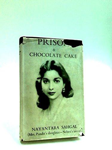 Prison & Chocolate Cake: Sahgal, Nayantara