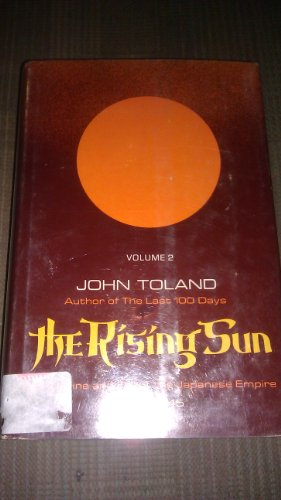 9780394443119: The Rising Sun: The Decline and Fall of the Japanese Empire, 1936-1945, Vol. 2