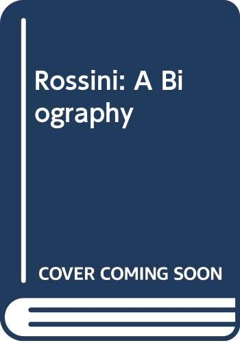 9780394444475: Rossini: A Biography