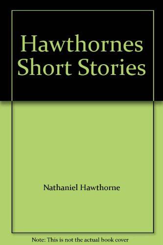 9780394445281: Hawthornes Short Stories