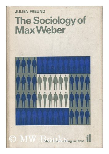 9780394446028: Sociology of Max Weber