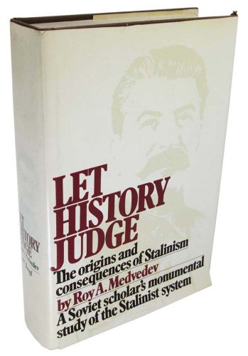 Let History Judge:the Origins and Consequences of Stalinism; A Soviet Scholar's Monumental ...