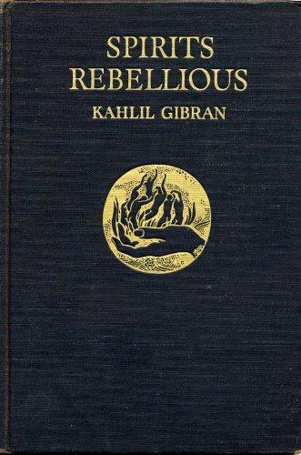 Spirits rebellious;: Gibran, Kahlil