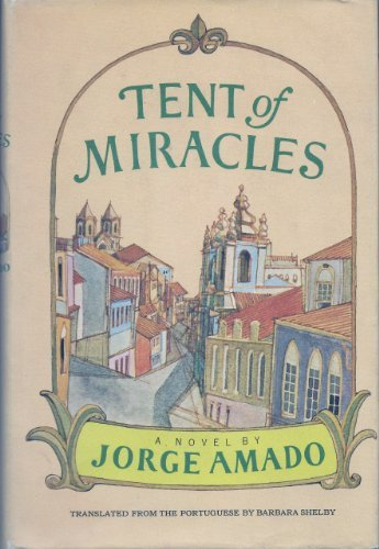 Tent of Miracles: Amado, Jorge; Shelby,