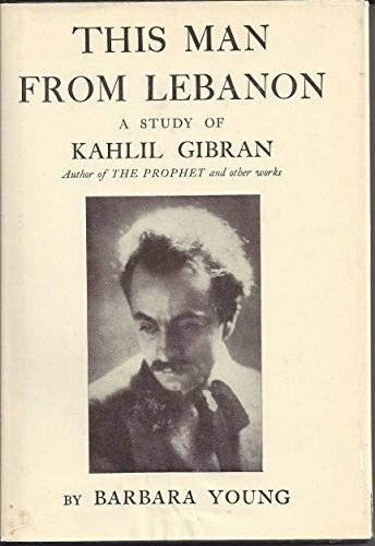 This Man From Lebanon: A Study of: Gibran, Kahlil] Young,