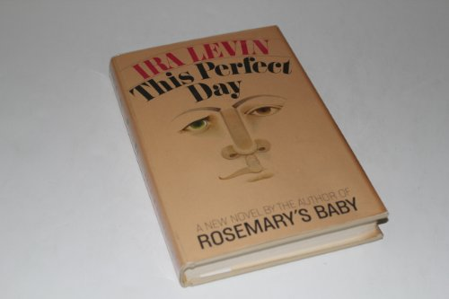 This Perfect Day: Levin, Ira