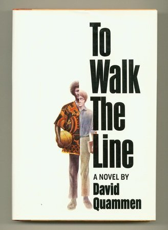To Walk The Line: Quammen, David