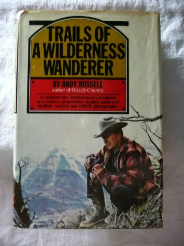 9780394449388: Trails Of A Wilderness Wanderer