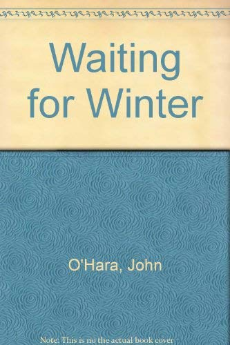 Waiting for Winter (0394450841) by John O'Hara