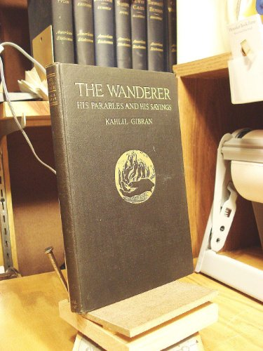 The Wanderer: Gibran, Kahlil