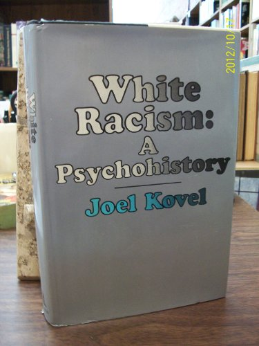 9780394451756: White Racism, a Psychohistory.