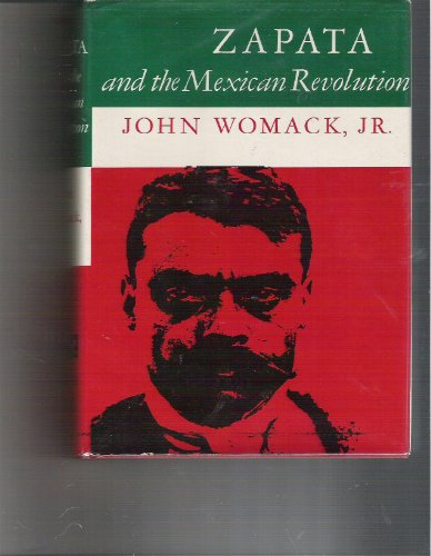 Zapata and the Mexican Revolution: Womack, John, Jr.
