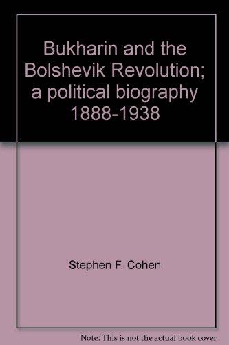 9780394460147: Bukharin and the Bolshevik Revolution;: A political biography, 1888-1938