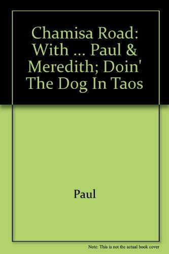 9780394460338: Chamisa Road: With ... Paul & Meredith; doin' the dog in Taos