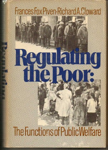 Regulating the Poor : The Functions of: Frances F. Piven;